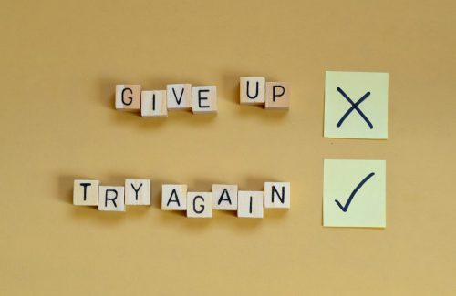 A picture showing that you should always try again instead of giving up.